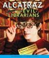 Alcatraz Versus the Evil Librarians - Brandon Sanderson, Charlie McWade