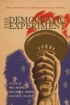 The Democratic Experiment: New Directions in American Political History - Meg Jacobs, William J. Novak