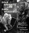 Dear Knights and Dark Horses - Thomas Roma, Alec Wilkinson