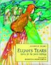 Elijah's Tears: Stories for the Jewish Holidays - Sydelle Pearl, Rossitza Skortcheva
