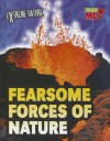 Fearsome Forces of Nature - Anita Ganeri
