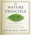 The Nature Principle: How the Natural World Can Transform Our Lives - Richard Louv