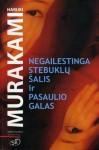 Negailestinga stebuklų šalis ir Pasaulio galas - Haruki Murakami, Jūratė Nauronaitė, Agnė Dautartaitė-Krutulienė