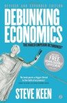 Debunking Economics: The Naked Emperor of the Social Sciences - Steve Keen