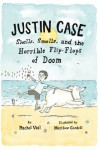 Justin Case: Shells, Smells, and the Horrible Flip-Flops of Doom - Rachel Vail, Matthew Cordell