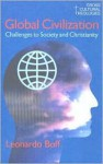 Global Civilization: Challenges to Society and to Christianity - Leonardo Boff