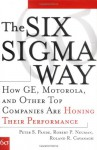 The Six SIGMA Way: How GE, Motorola, and Other Top Companies Are Honing Their Performance - Peter S. Pande, Roland R. Cavanagh, Robert P. Neuman