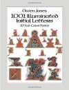 1001 Illuminated Initial Letters: 27 Full-Color Plates - Owen Jones