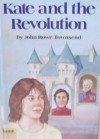 Kate and the Revolution - John Rowe Townsend
