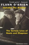 The Various Lives of Keats and Chapman: And, the Brother. Flann O'Brien - Flann O'Brien