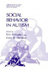 Social Behavior in Autism - Eric Schopler