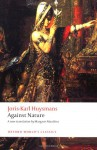 Against Nature - Joris-Karl Huysmans, Nicholas White, Margaret Mauldon