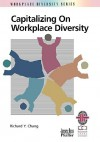 Capitalizing on Workplace Diversity - Richard Y. Chang, Louis Ed. Chang