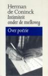 Intimiteit onder de melkweg: over poëzie - Herman de Coninck