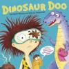 Dinosaur Doo - Andrew Weale, Joëlle Dreidemy
