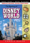 The Mystery at Disney World ((Real Kids, Real Places)) - Carole Marsh