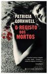 O Registo dos Mortos (Kay Scarpetta, #15) - Patricia Cornwell