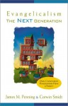 Evangelicalism: The Next Generation - James M. Penning, Corwin E. Smidt