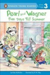 Pearl and Wagner: Five Days Till Summer - Kate McMullan, Kate McMullan, R.W. Alley