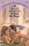 It must be magic. - Maggi Charles