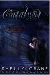 Catalyst : A Collide Novel - Book 3 - shelly Crane