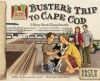 Buster's Trip to Cape Cod: A Story about Massachusetts - Oona Gaarder-juntti, Bob Doucet