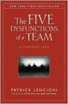 The Five Dysfunctions of a Team: A Leadership Fable (Lencioni) - Patrick Lencioni