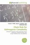Chain Rule for Kolmogorov Complexity - Frederic P. Miller, Agnes F. Vandome, John McBrewster