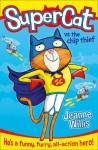 SuperCat vs the chip thief - Jeanne Willis