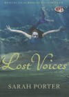 Lost Voices (Lost Voices Trilogy #1) - Sarah Porter, Julia Whelan
