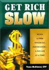 Get Rich Slow: Build a Firm Financial Foundation... a Dollar at a Time - Tama McAleese
