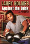 Larry Holmes: Against the Odds - Larry Holmes, Phil Berger
