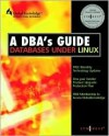 DBA's Guide to Databases Under Linux - Syngress Media Inc, Paul Zikopoulos, Chris Rogers
