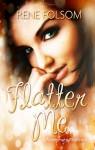 Flatter Me - Rene Folsom