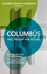 Columbus: Past, Present and Future - Brad Pauquette, Amy S. Dalrymple, Brenda Layman, Robert Alexander, Deborah Cheever Cottle, Stephen C. David, Drew Farnsworth, Jay Fulmer, Heidi Durig Heiby, Jenny L. Maxey, Kim McCann, Casey McCarty, Todd Metcalf, Leslie Munnely, S. Michael Nash, Bradley Nelson, Ben Orla