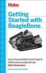 Getting Started with BeagleBone: Linux-Powered Electronic Projects With Python and JavaScript - Matt Richardson