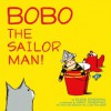 Bobo the Sailor Man!: with audio recording - Eileen Rosenthal, Marc Rosenthal