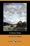 In Divers Tones (Dodo Press) - Charles Roberts