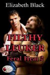 Filthy Leuker: Feral Heat 2 - Elizabeth Black