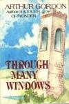 Through Many Windows - Arthur Gordon