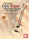Favorite Old-Time American Songs for Ukulele - Mark Nelson