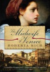 The Midwife of Venice - Roberta Rich