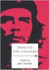Guerra per bande (Brossura) - Ernesto Guevara