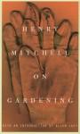 Henry Mitchell on Gardening - Susan Davis, Allen Lacy