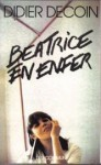 Béatrice en enfer - Didier Decoin