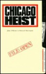 Chicago Heist - Edward Baumann, John O'Brien