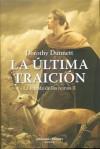 La última traicion: La jugada de las reinas II - Dorothy Dunnett