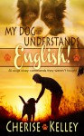 My Dog Understands English! 50 dogs obey commands they weren't taught - Cherise Kelley