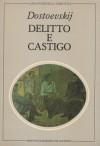 Delitto e castigo: Parte I - II - III - IV - Fyodor Dostoyevsky, Gianlorenzo Pacini, Geno Pampaloni