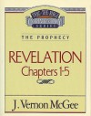 Thru the Bible Vol. 58: The Prophecy (Revelation 1-5): The Prophecy (Revelation 1-5) - Vernon McGee